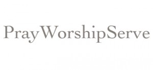 Pray Worship Serve
